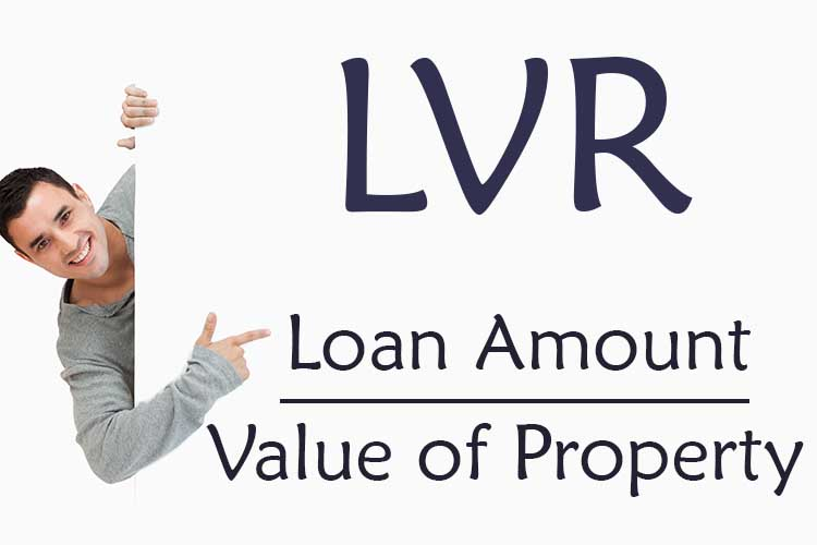 Loan to value ratio - LVR